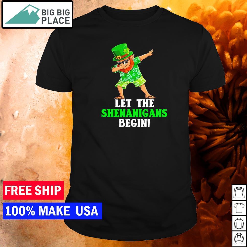 Dabbing let the shenanigans begin happy St Patrick's Day shirt