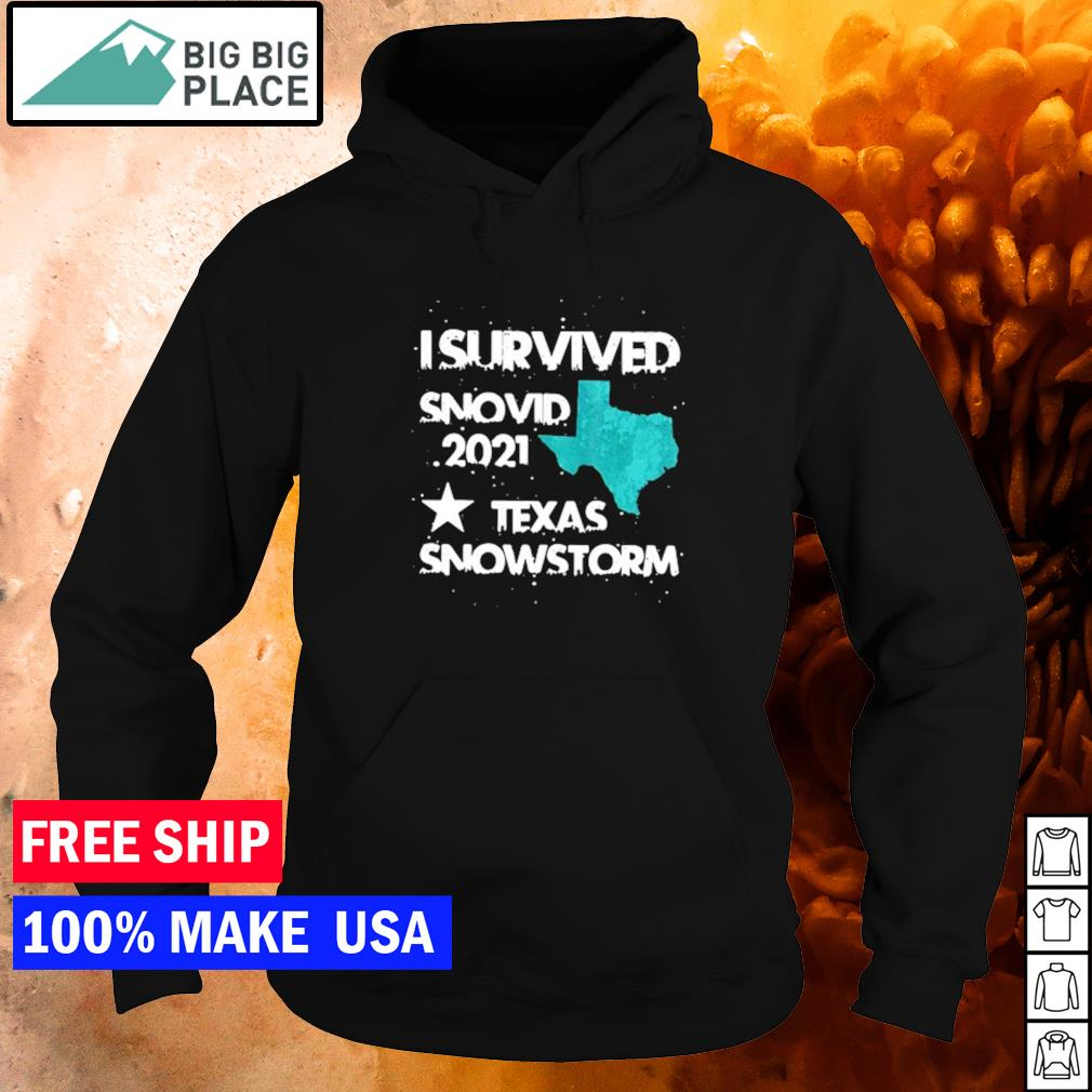 I survived snovid 2021 Texas snowstorm s hoodie