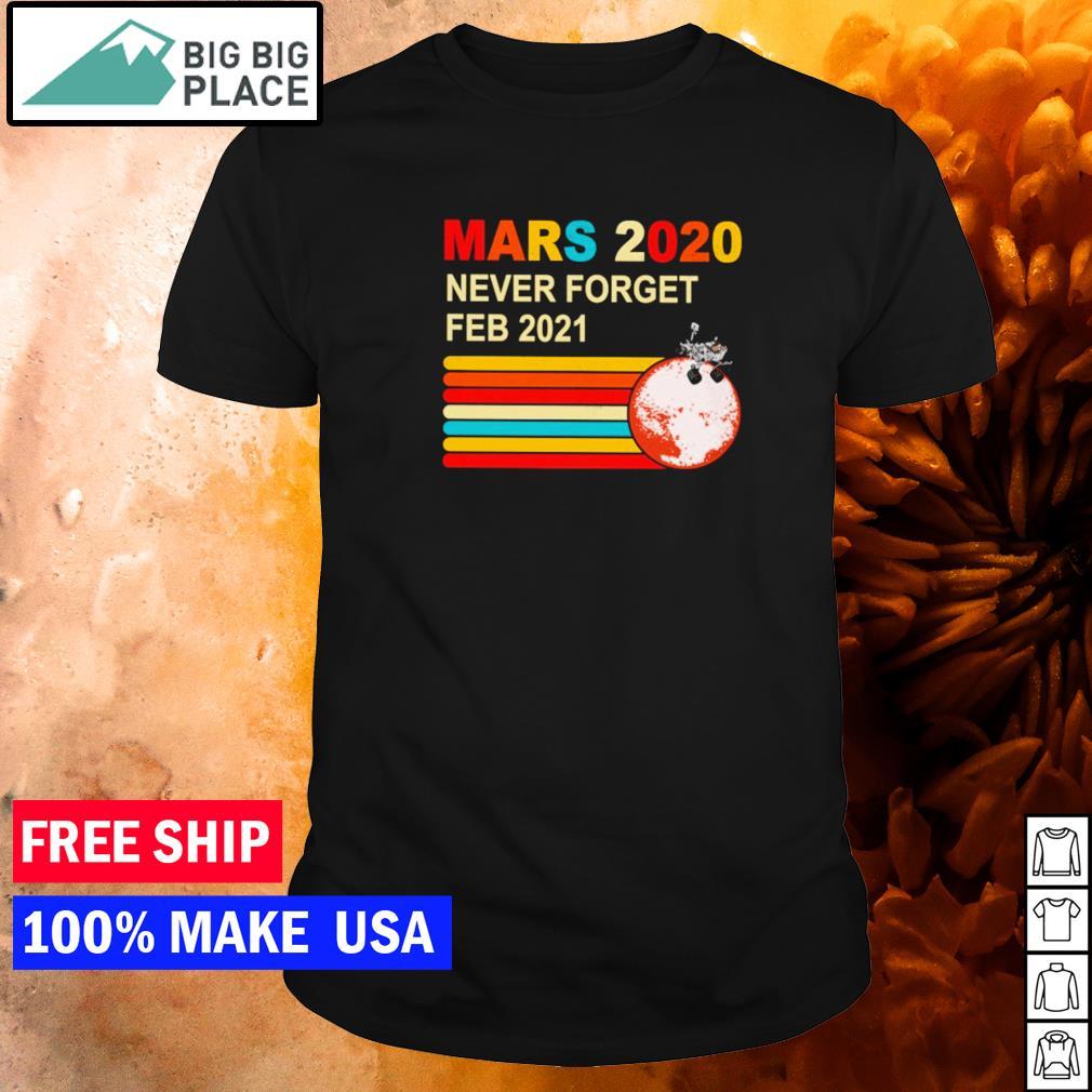 Mars 2020 never forget feb 2021 vintage shirt