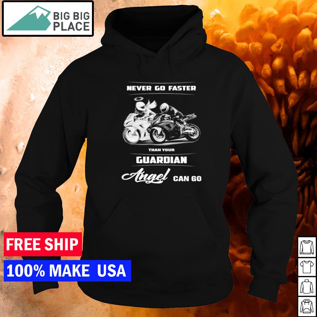 Never go faster than your guardian angel can fly biker s hoodie
