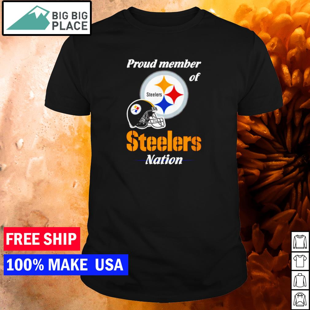 Proud member of Pittsburgh Steelers nation shirt