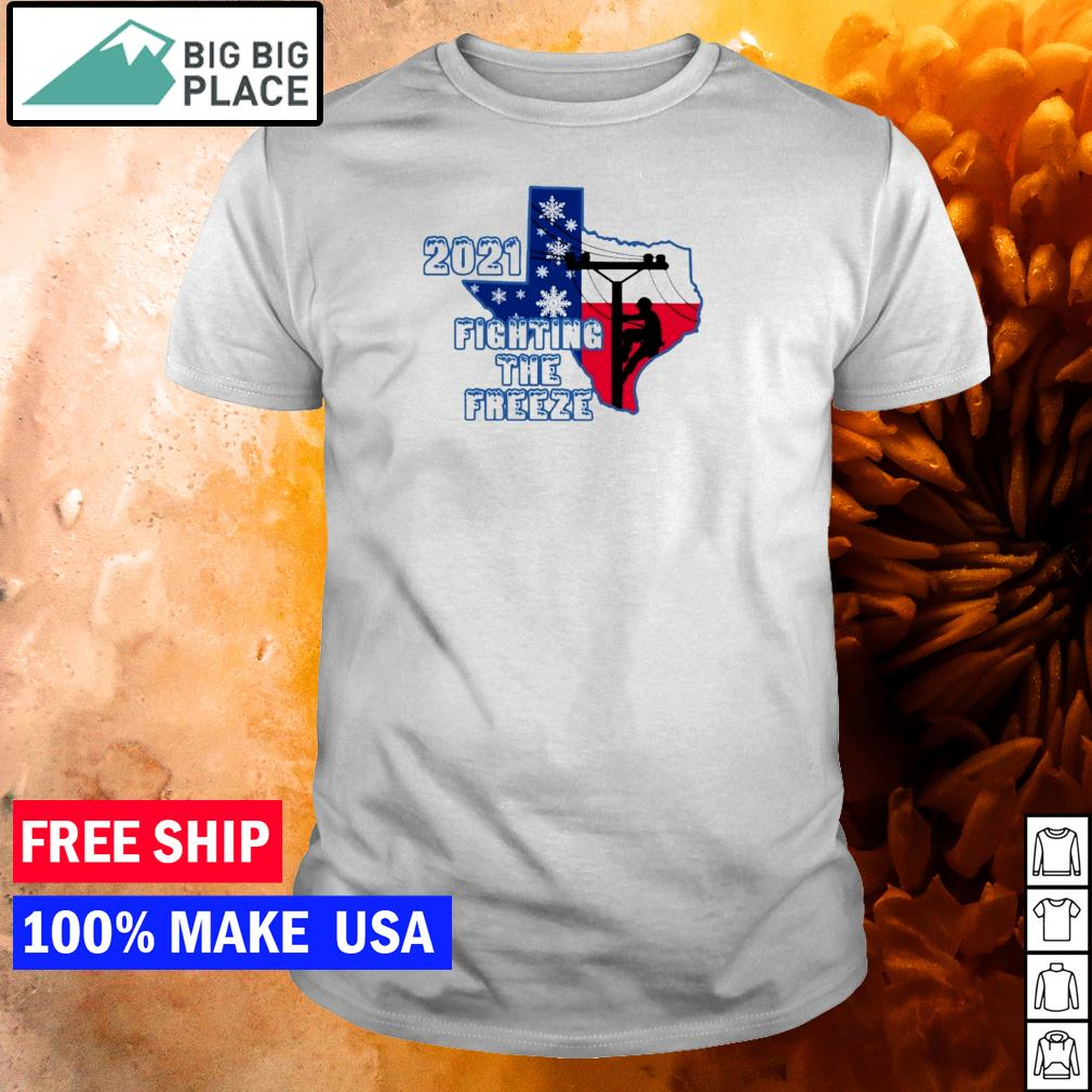 Texas 2021 fighting the freeze shirt