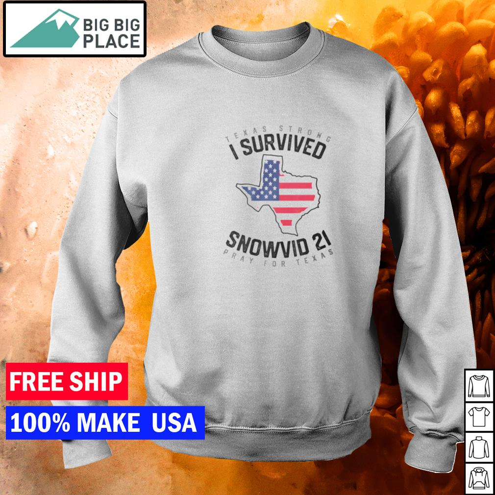 Texas strong I survived snowvid 21 pray for Texas s sweater