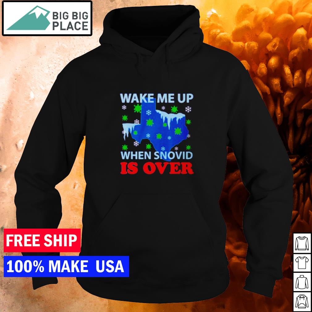 Texas wake me up when snovid is over s hoodie