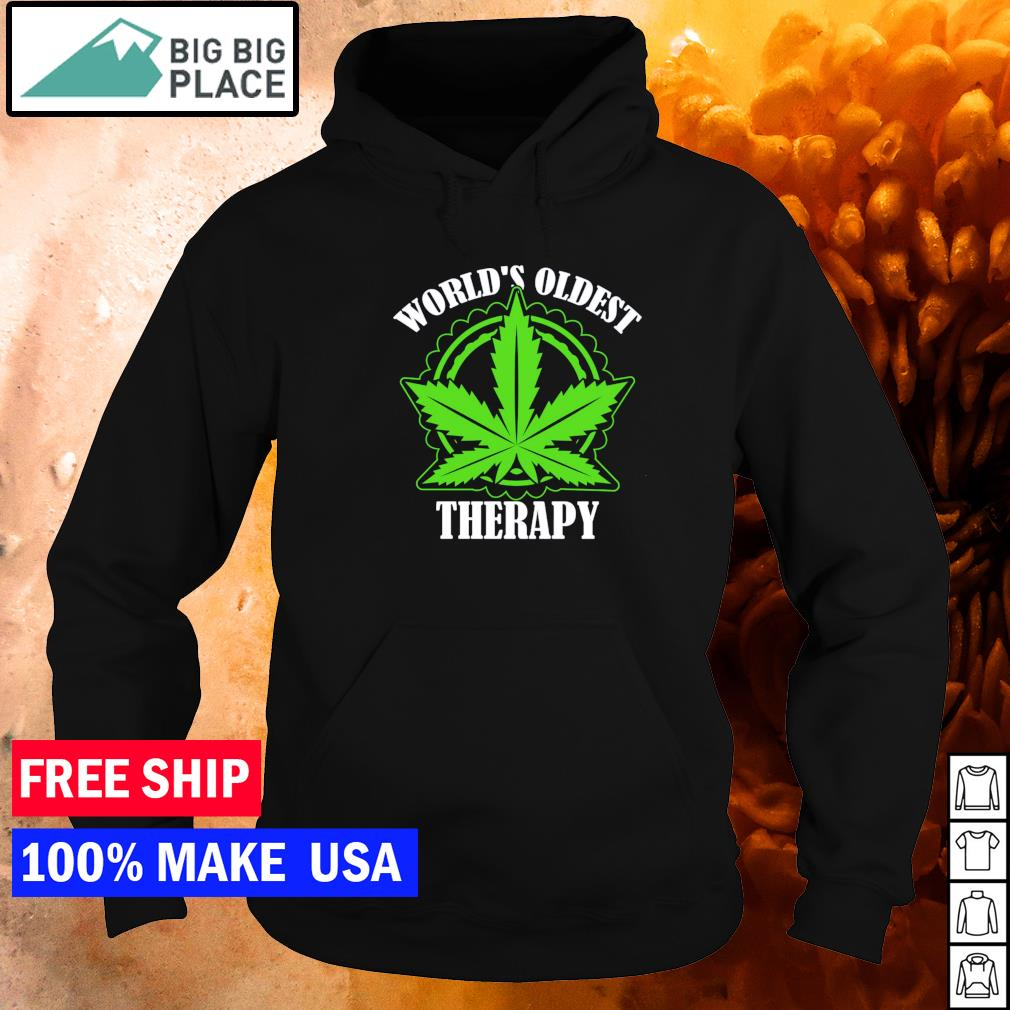 Weed world's oldest therapy s hoodie