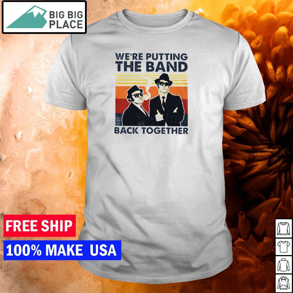 We're putting the band back together vintage shirt