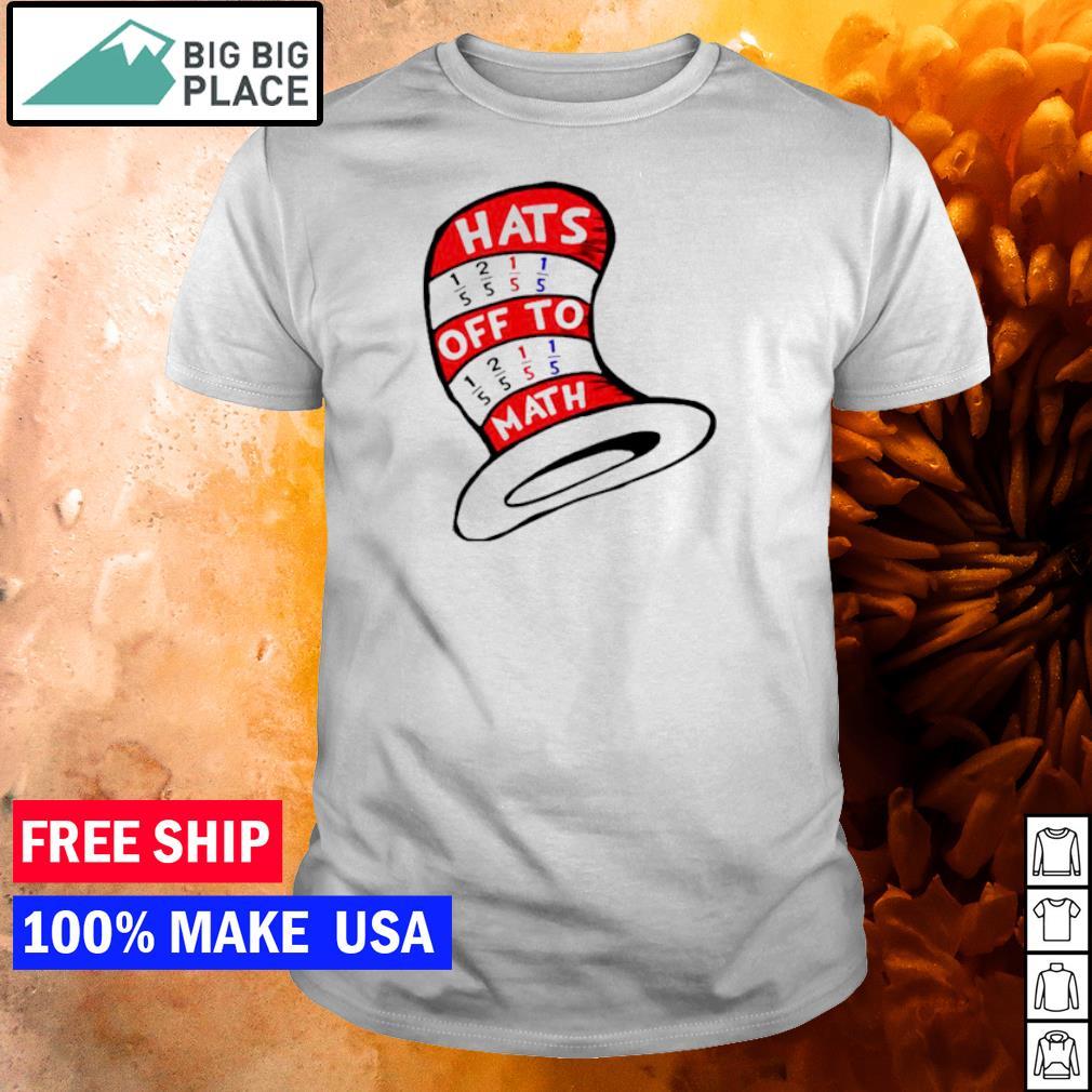 Dr Seuss Math teacher hats off to math shirt