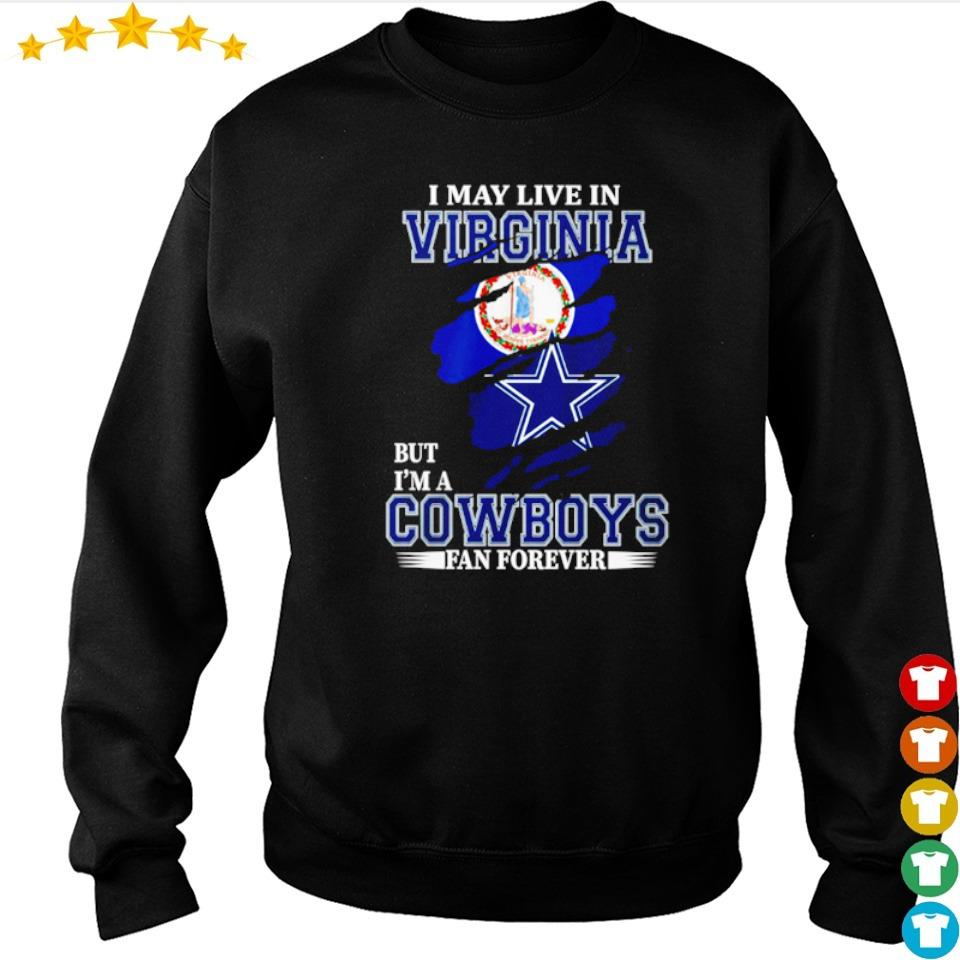 I may live in Virginia but I'm a Dallas Cowboys fan forever s sweater