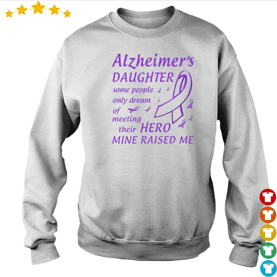Alzheimer's daughter some people only dream of meeting their hero min raised me s sweater