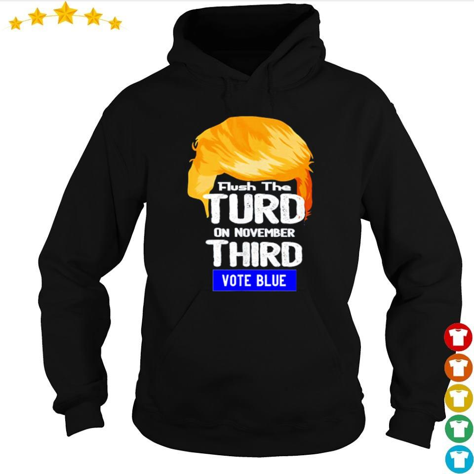 Donald Trump flush the turn on november third vote blue s hoodie
