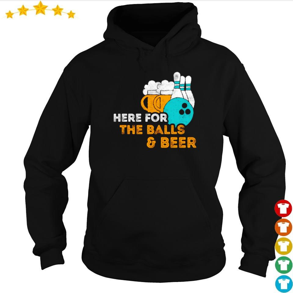 Here For The Balls & Beer Bowling Lover Pin s hoodie