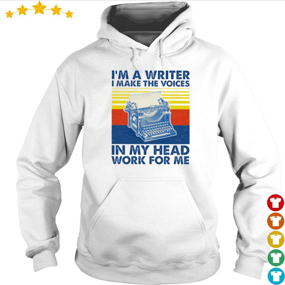 I'm a writter I make the voices in my head work for me vintage s hoodie