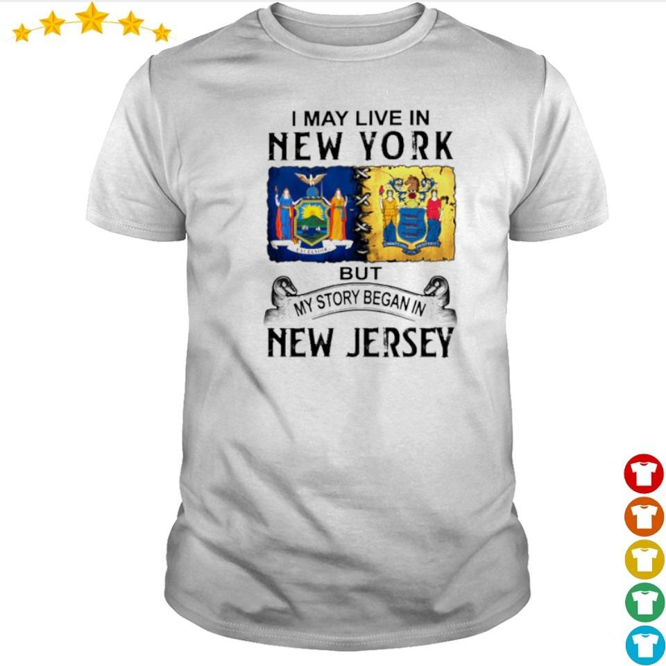 I may live in New York but my story began in New Jersey shirt