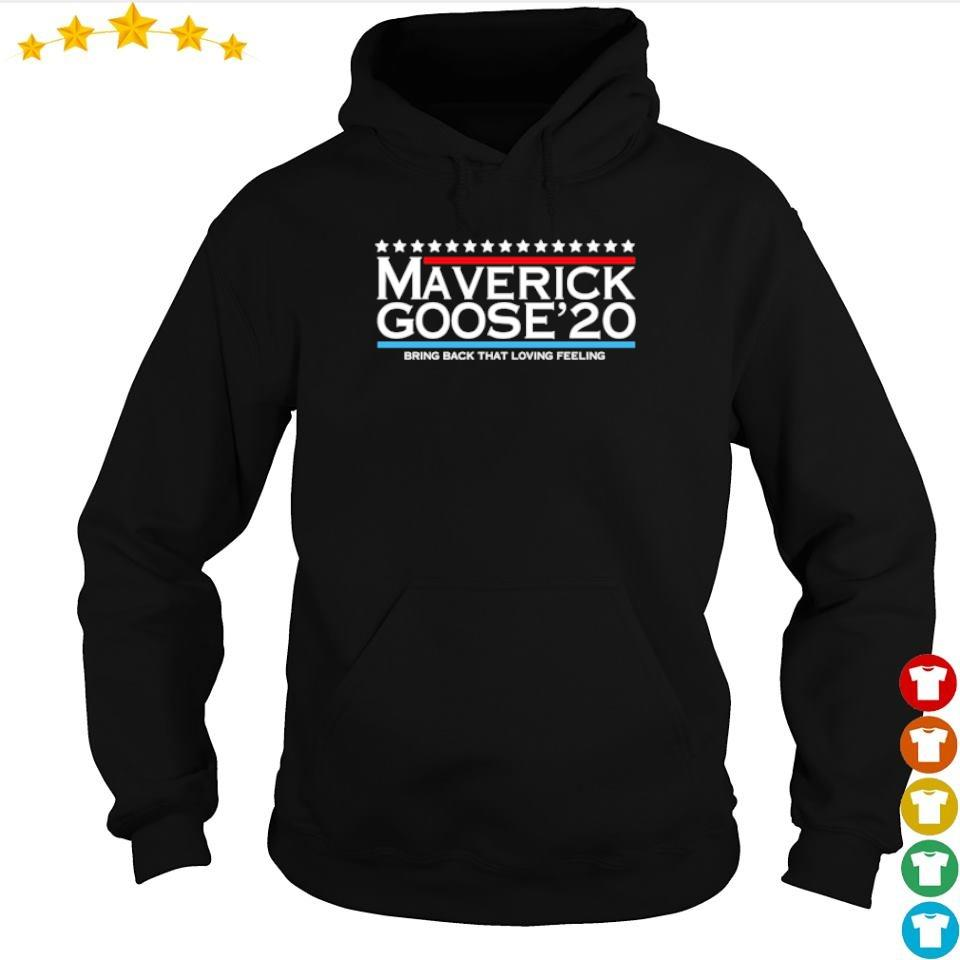 Maverick Goose'20 bring back the loving feeling s hoodie