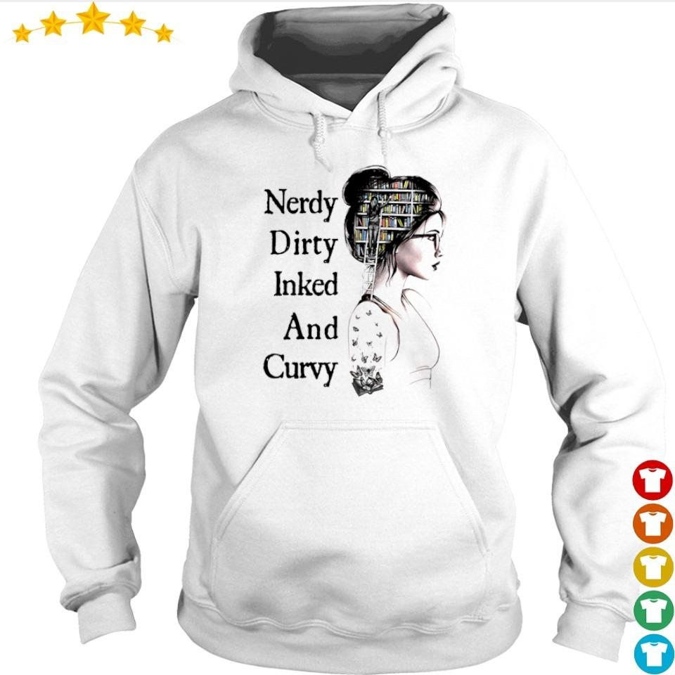 Nerdy dirty inked and curvy s hoodie