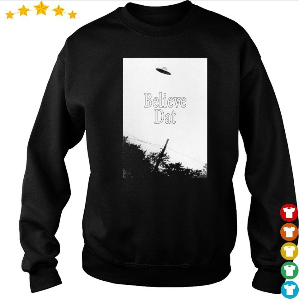Official UFO Believe Dat s sweater