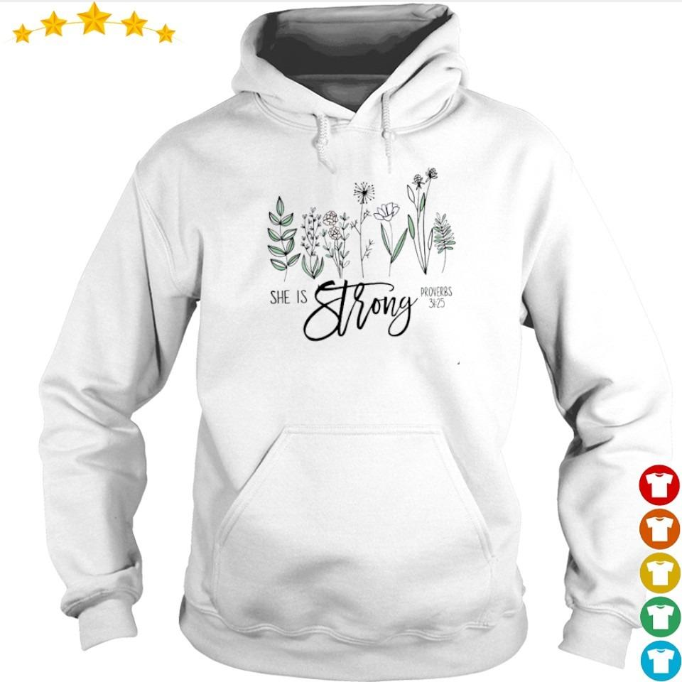 She is strong proverbs 31 25 s hoodie