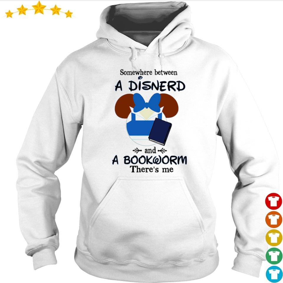 Somewhere between a disned and a bookworm there's me s hoodie