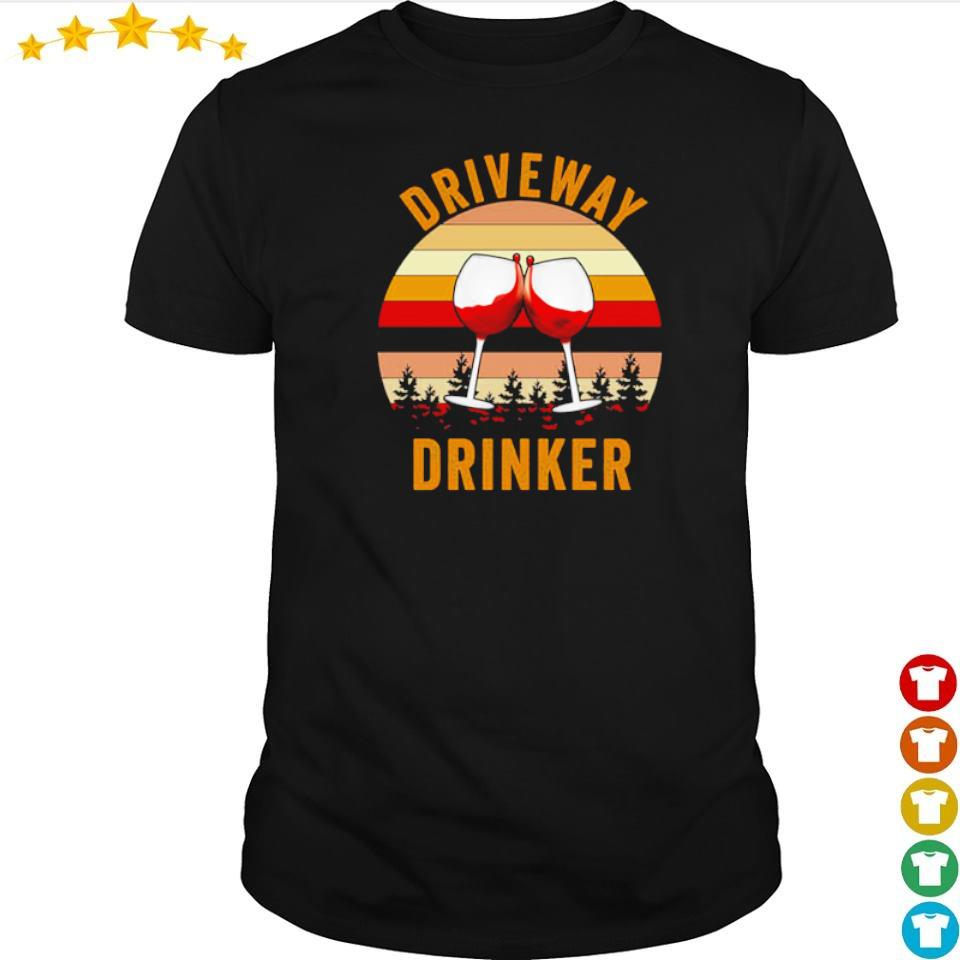 Wine drive way drinker vintage shirt