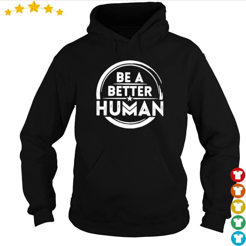Wonder Woman be a better human s hoodie