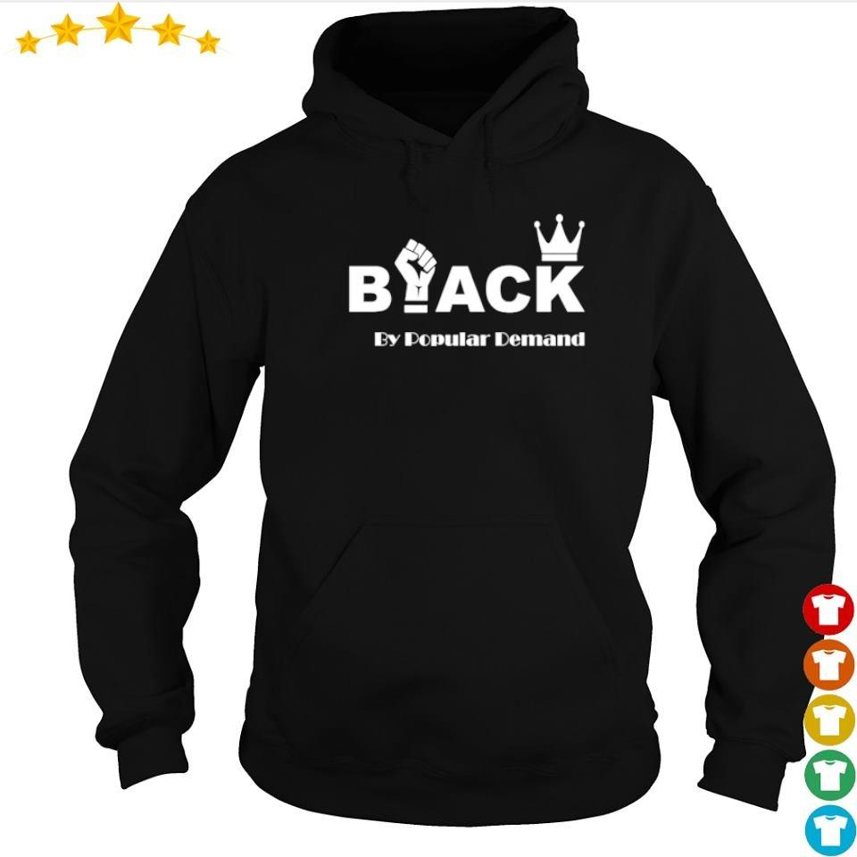 Black by popular demand s hoodie