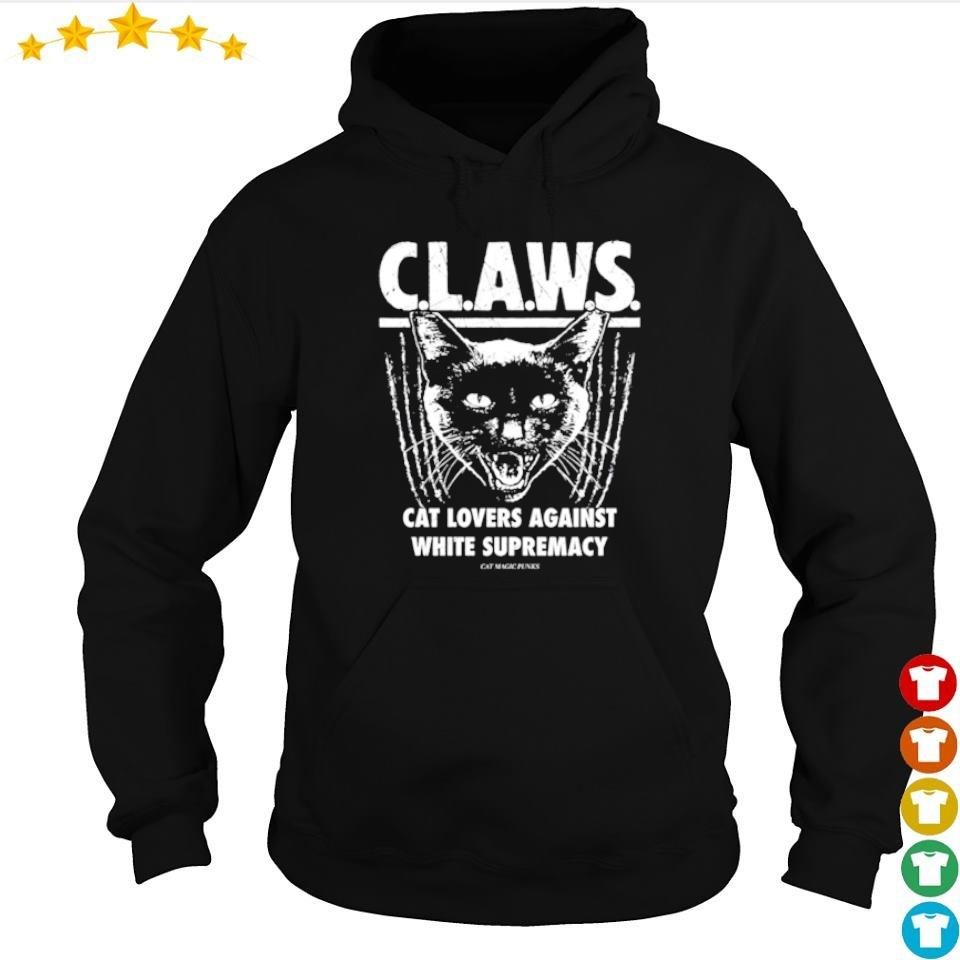 CLAWS cat lovers againt white supremacy s hoodie