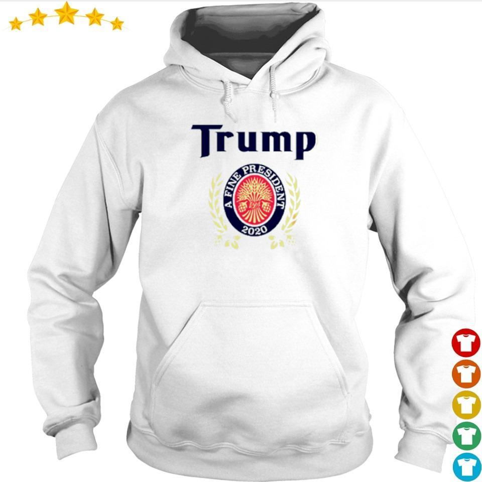 Donald Trump a fine president 2020 s hoodie