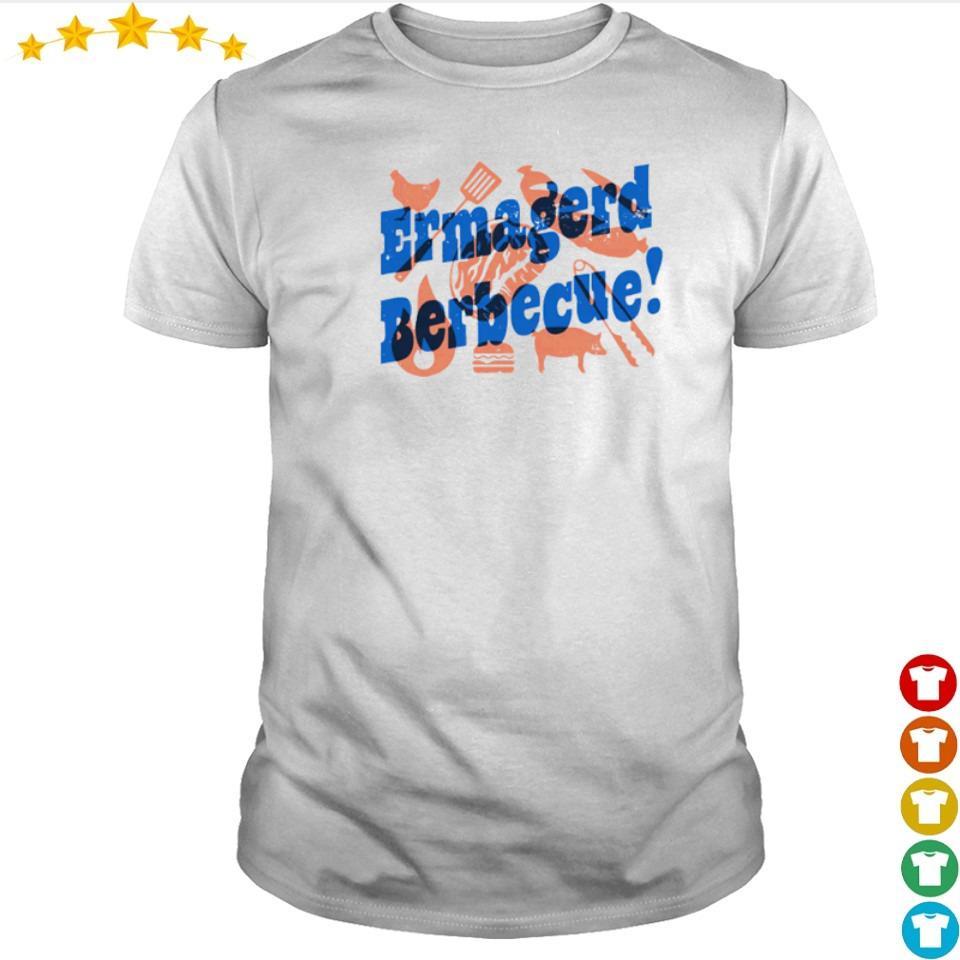 Ermagerd berbecue funny BBQ shirt