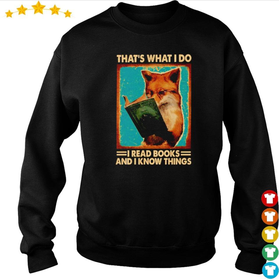 Fox that's what I do I read books and I know things s sweater
