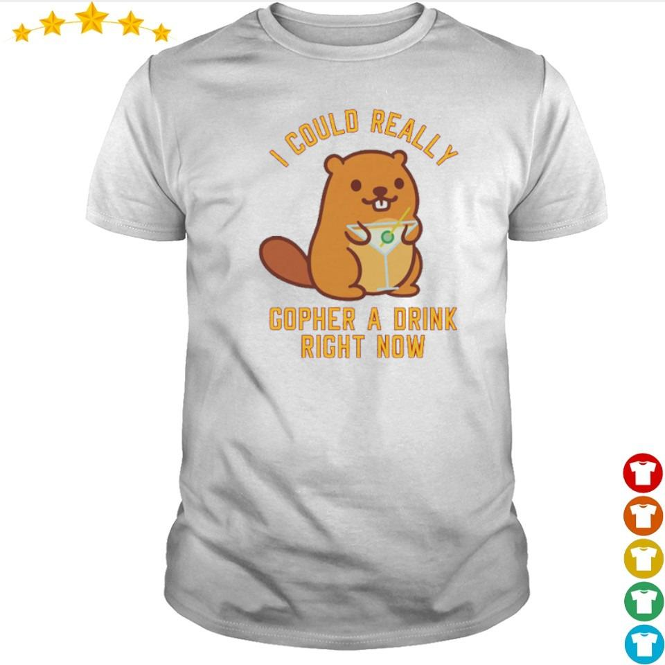 I could really copher a drink right now shirt