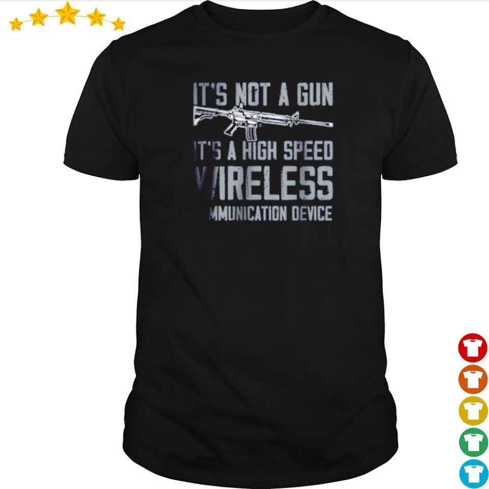 It's not a gun it's a high speed wireless ammunication device shirt