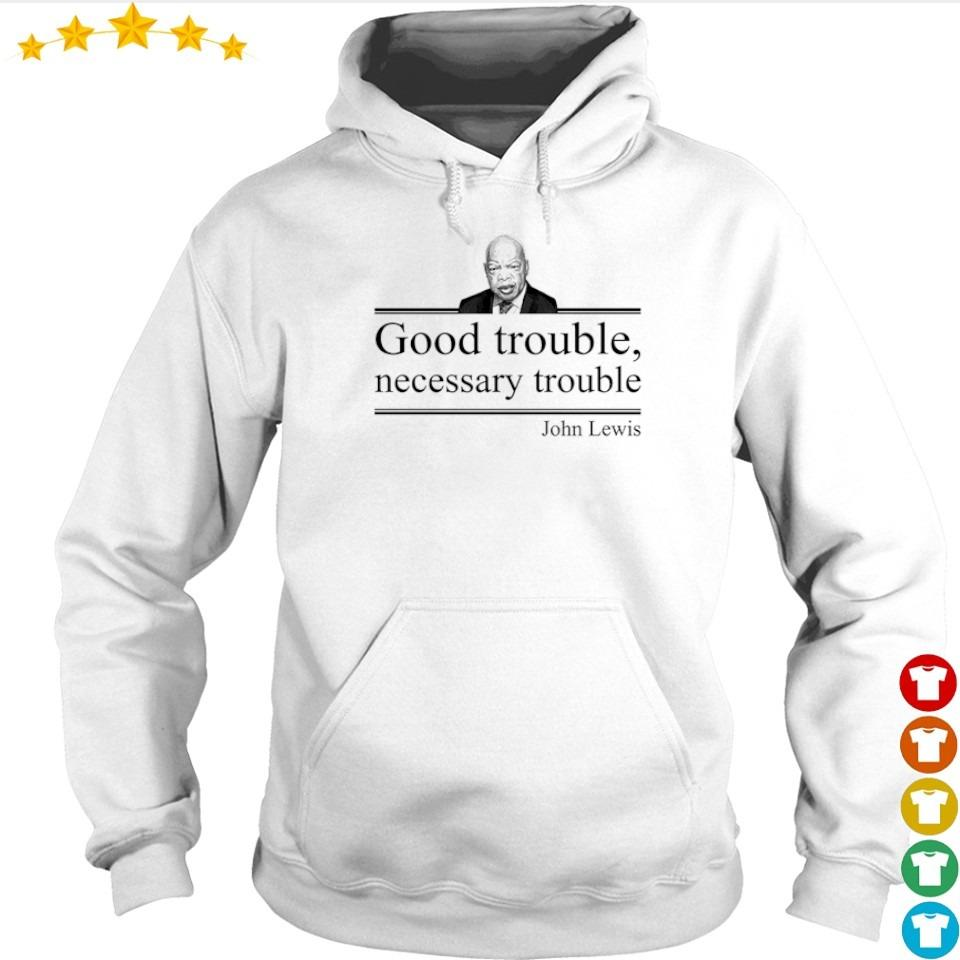 John Lewis good trouble necessary trouble s hoodie