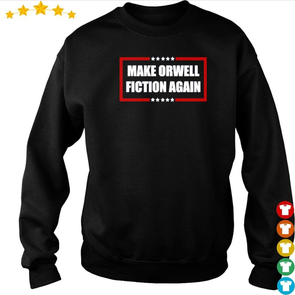 Make Orwell Fiction Again s sweater