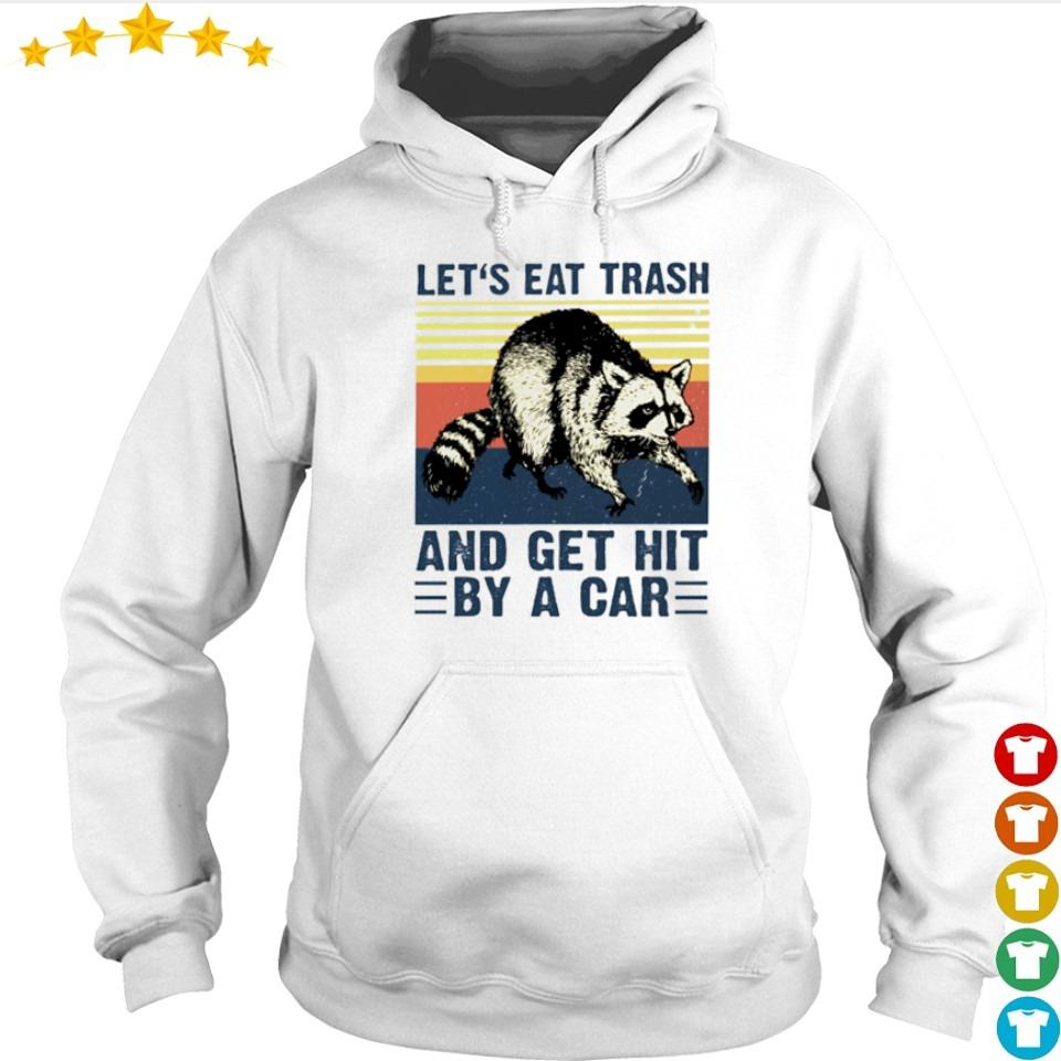 Racoon let's eat trash and get hit by a car vintage s hoodie