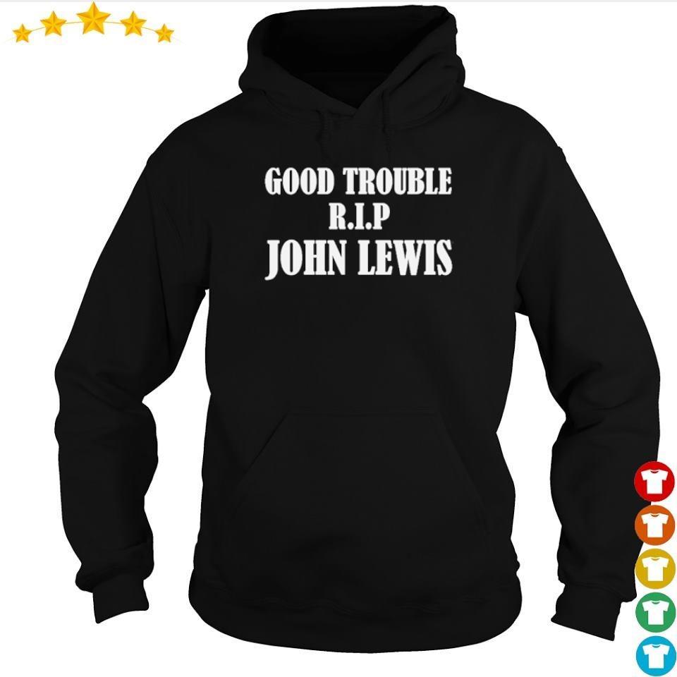 RIP John Lewis good trouble s hoodie