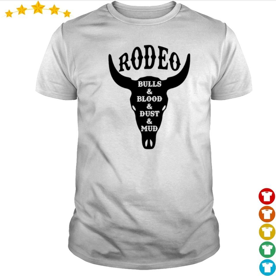 Rodeo bulls and blood and dust and mud shirt