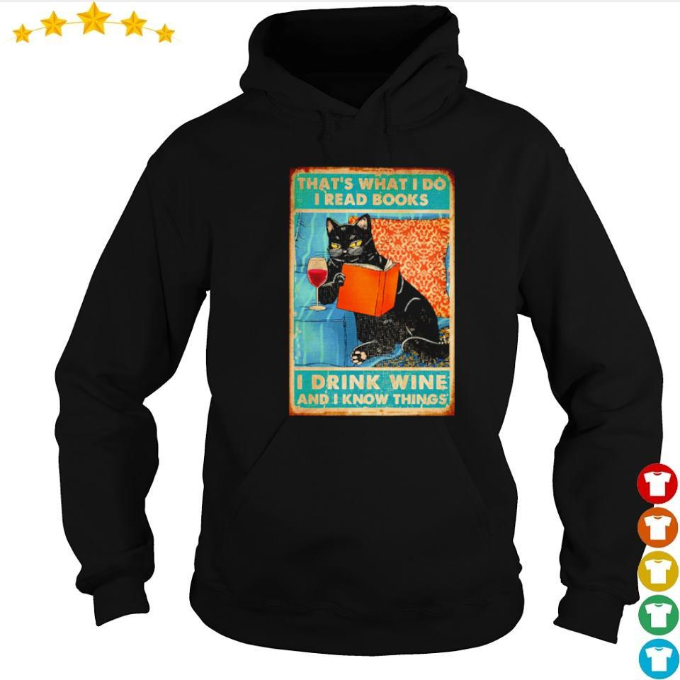 That's what I do I read books I drink wine and I know things s hoodie