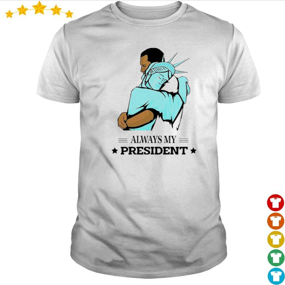 The Statue of Liberty and Obama always my president shirt