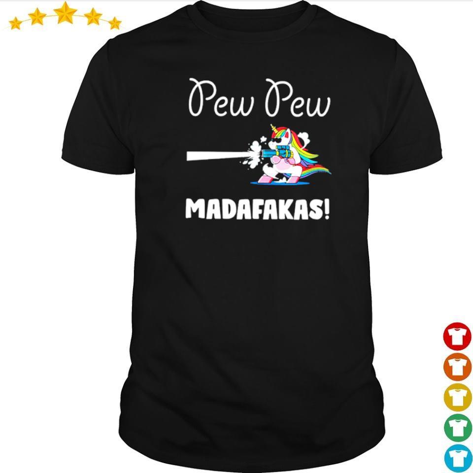 Unicorn pew pew madafakas shirt