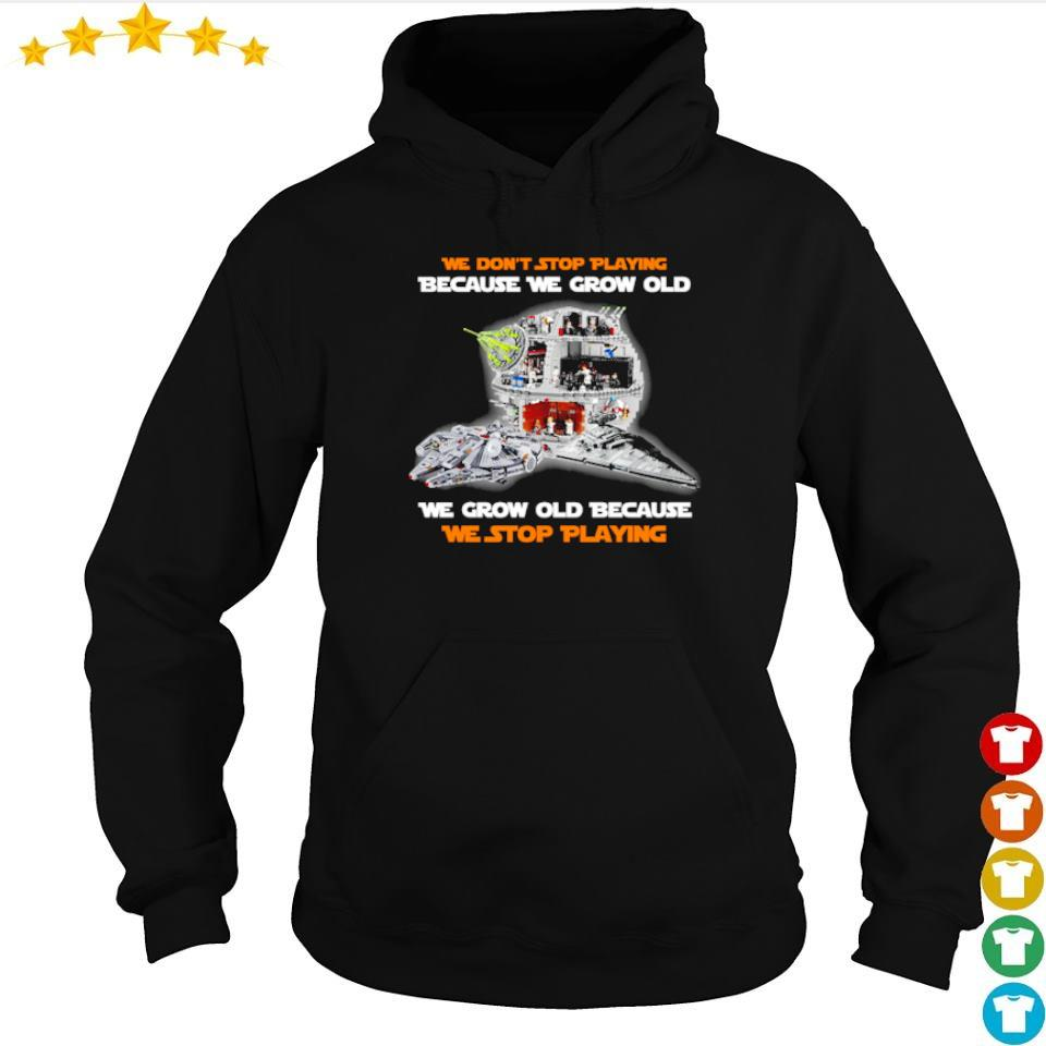 We don't stop playing because we grow old we grow old because we stop playing s hoodie