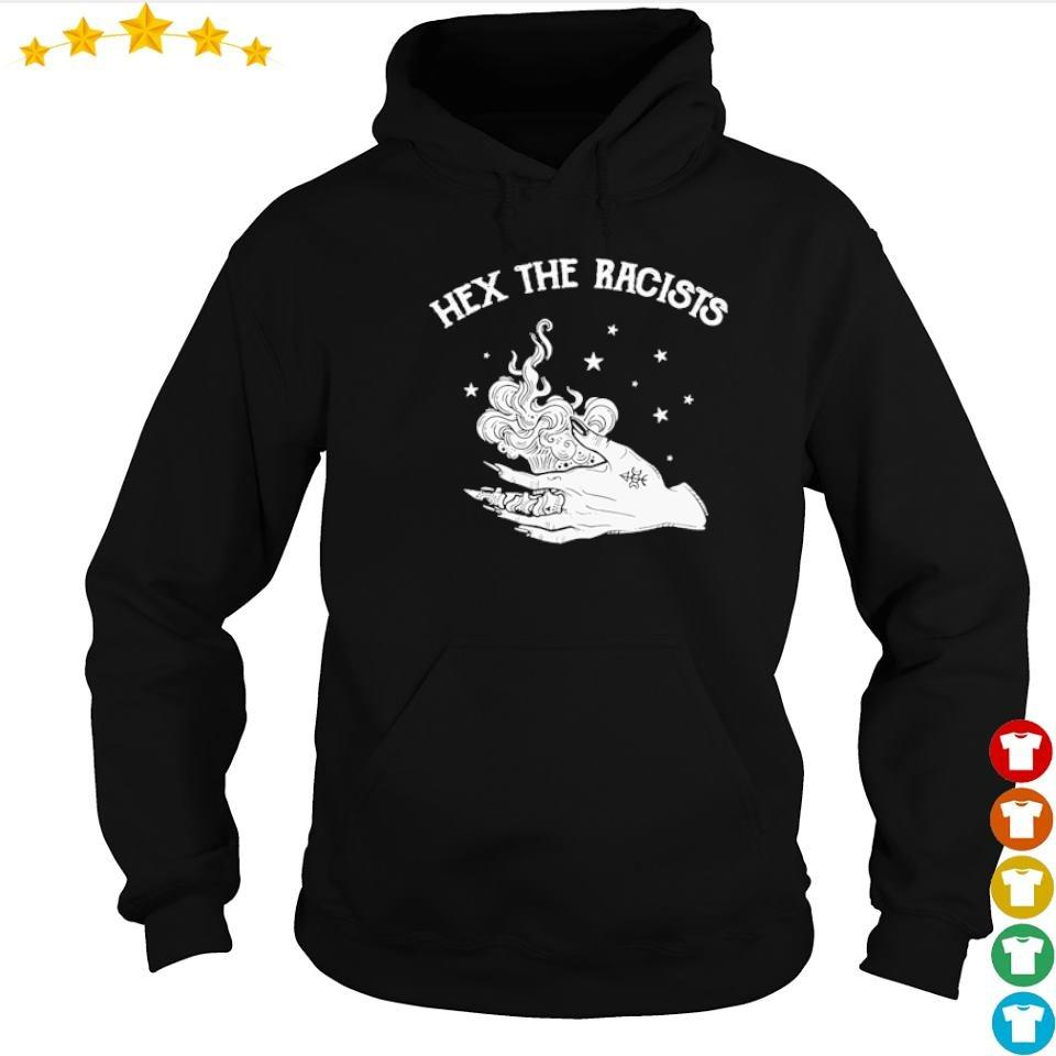 Witch hex the racists s hoodie