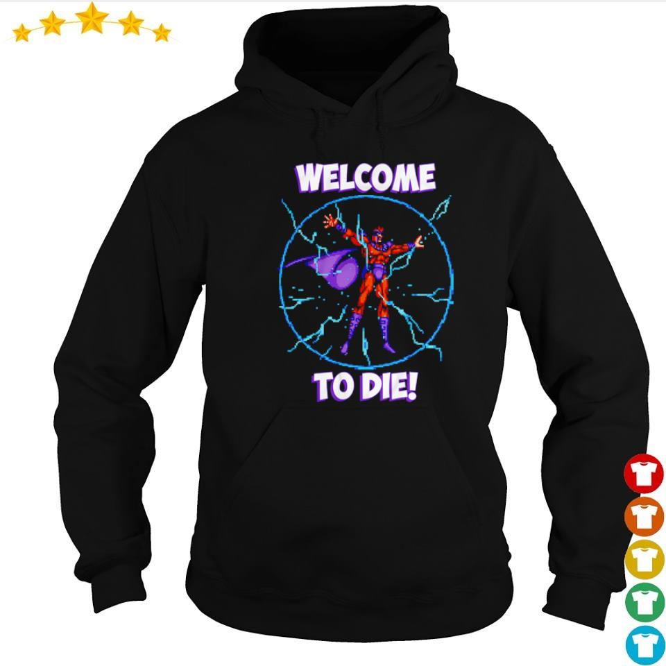 X-Men Magneto Welcome to Die s hoodie