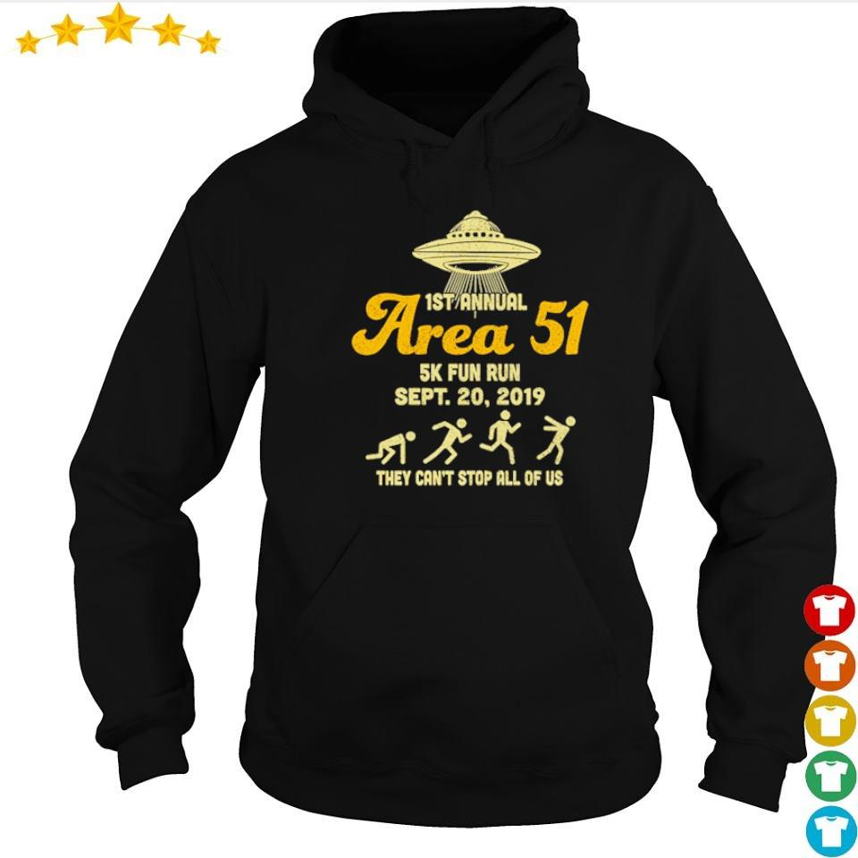 1st annual Area 51 5k fun run sept 20 2019 they can't stop all of us s hoodie