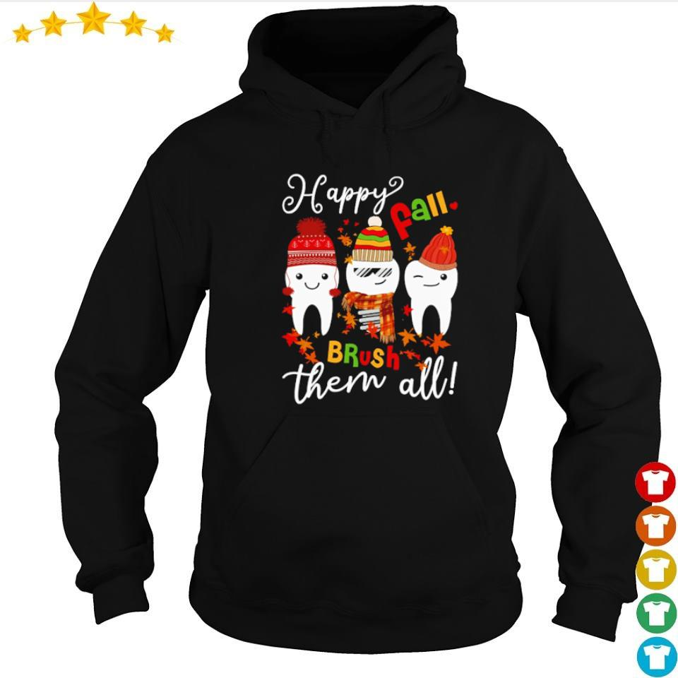Dental happy Fall brush them all s hoodie