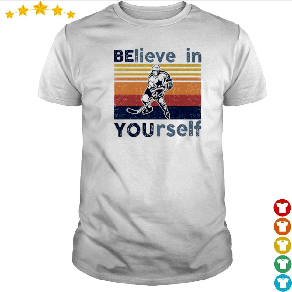 Hockey believe in yourself vintage retro shirt
