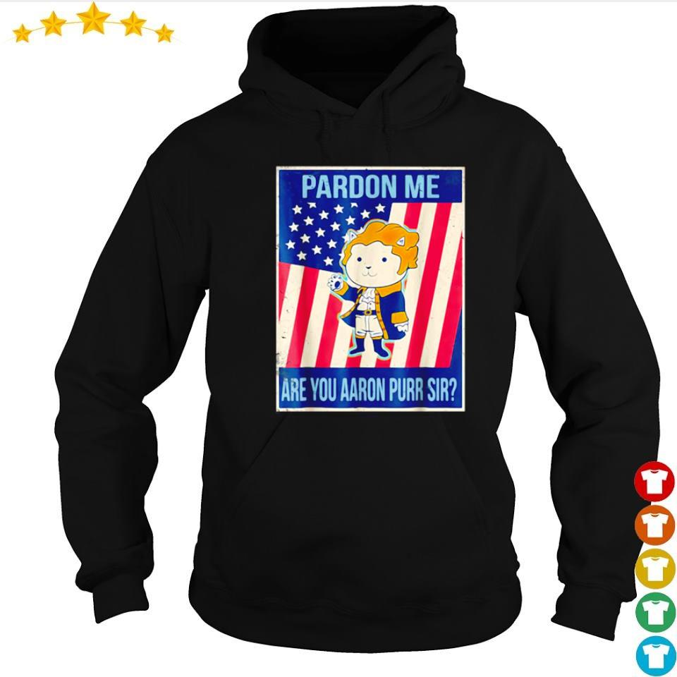 American Flag pardon me are you aaron purr sire s hoodie