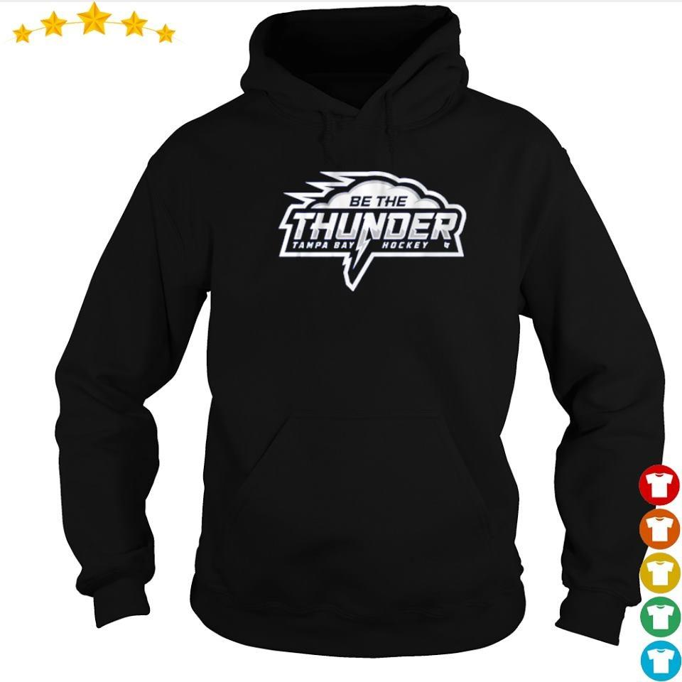 Be the thunder Tampa Bay Hockey s hoodie