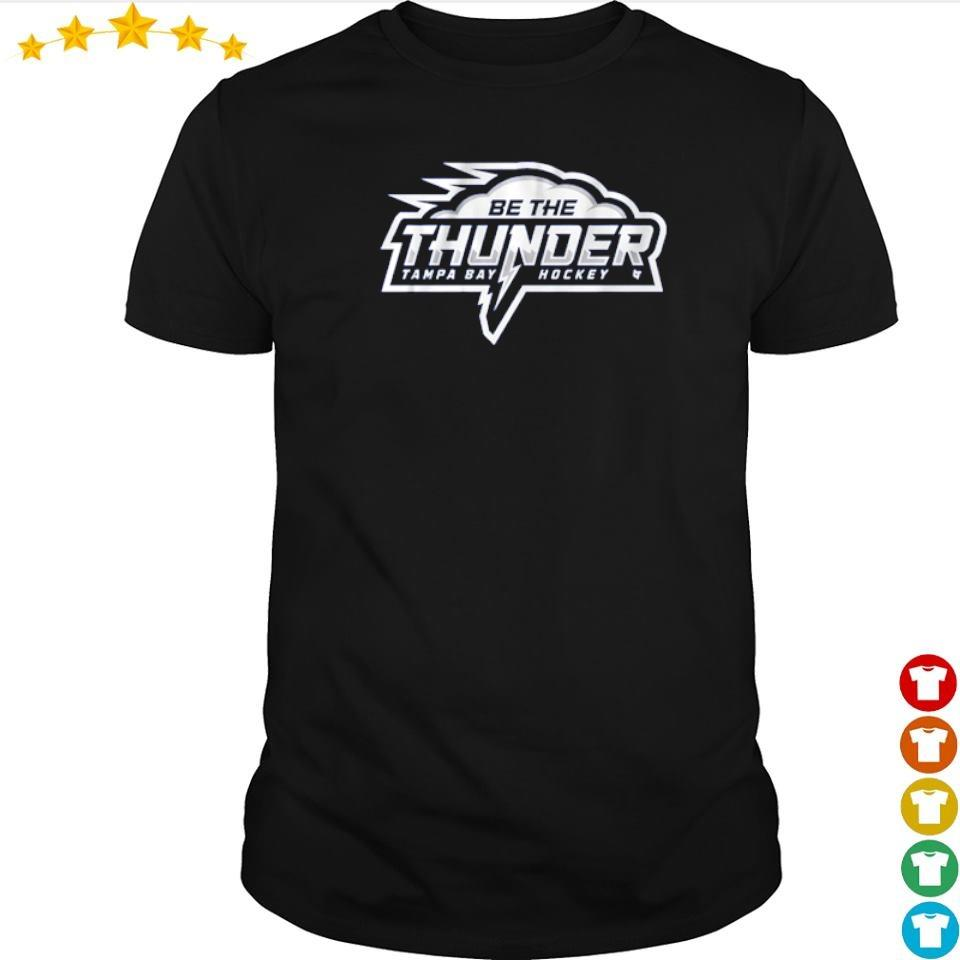 Be the thunder Tampa Bay Hockey shirt