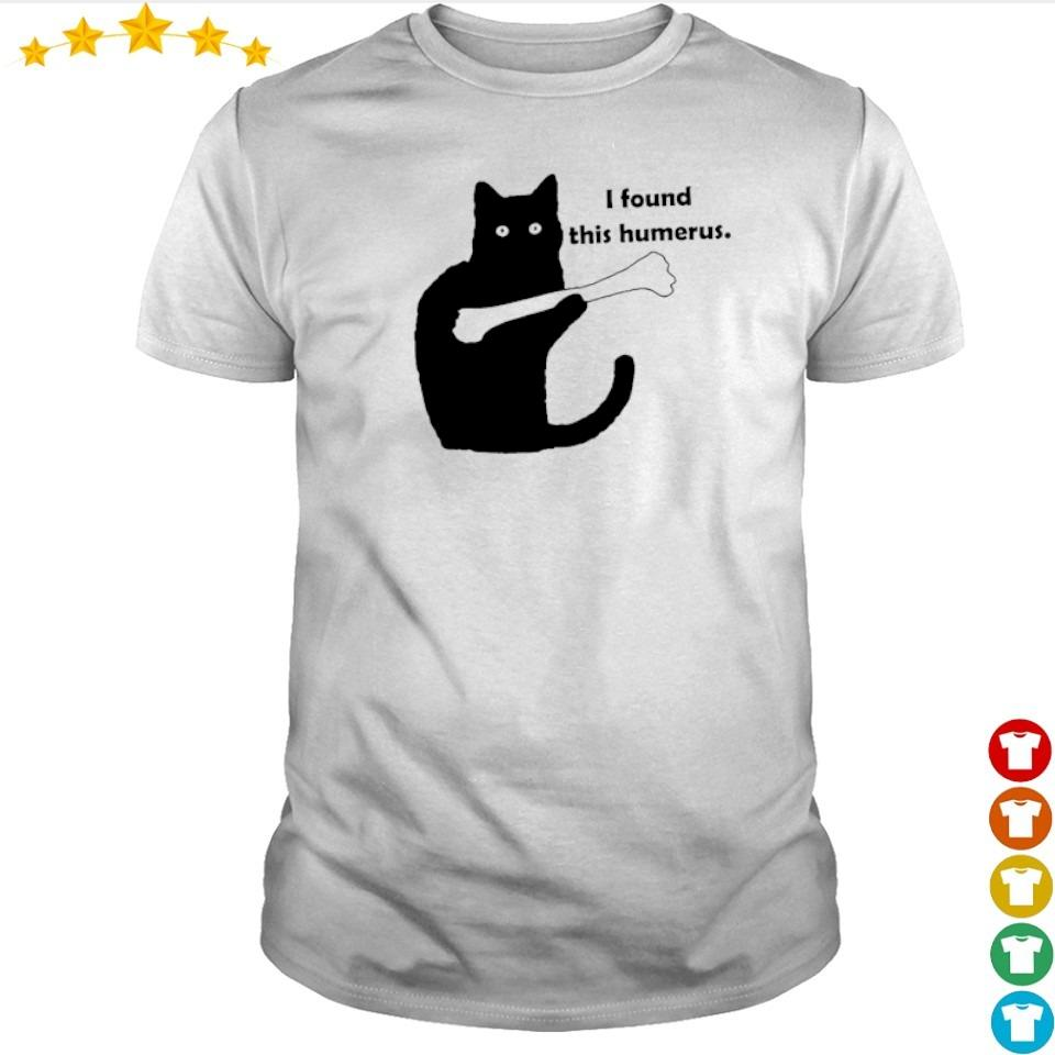 Black cat I found this humerus shirt