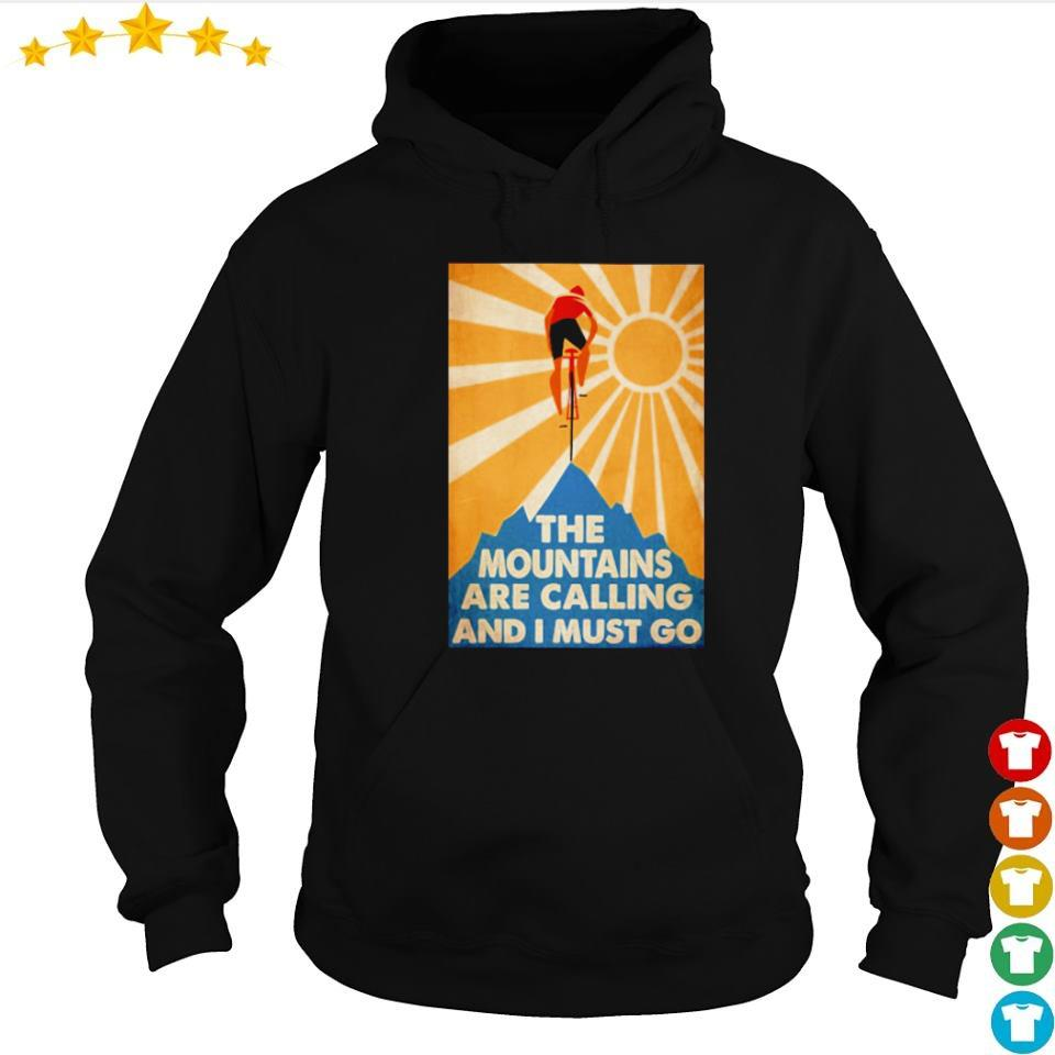 Cycling the moutains are calling and I must go s hoodie